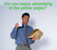 Are you happy advertising in the yellow pages?